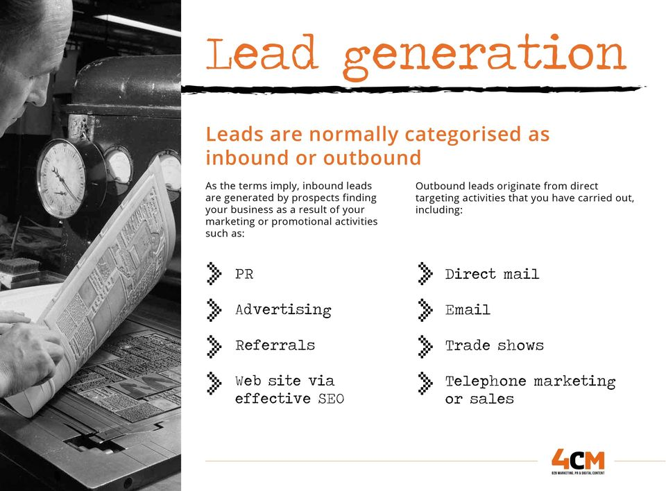 such as: Outbound leads originate from direct targeting activities that you have carried out, including: