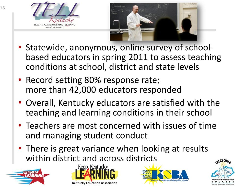 educators are satisfied with the teaching and learning conditions in their school Teachers are most concerned with