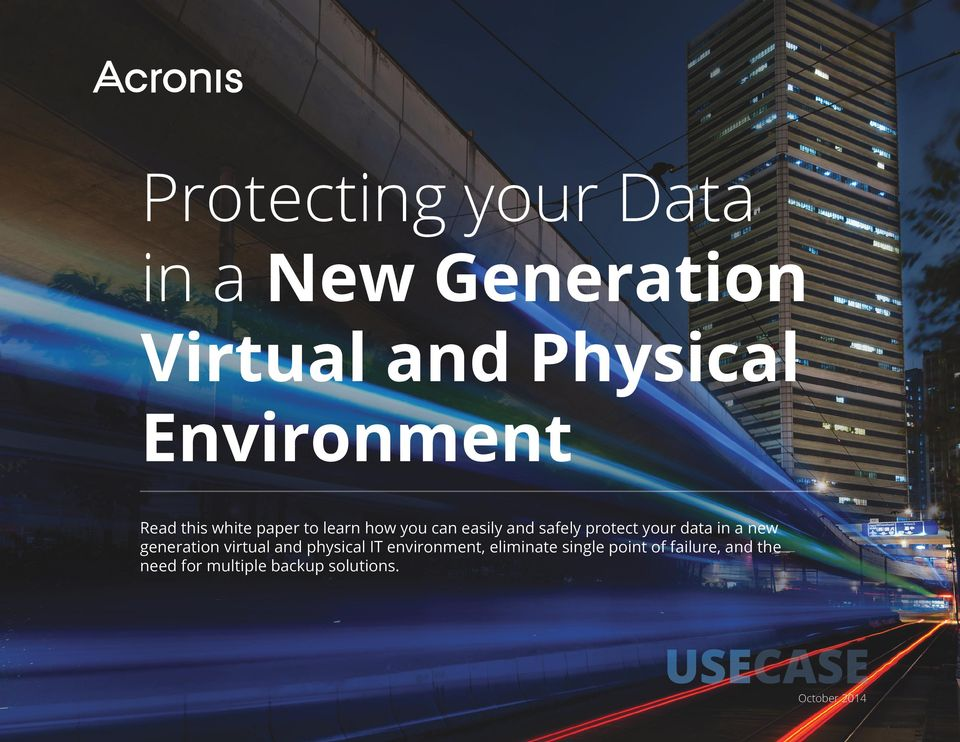 data in a new generation virtual and physical IT environment, eliminate