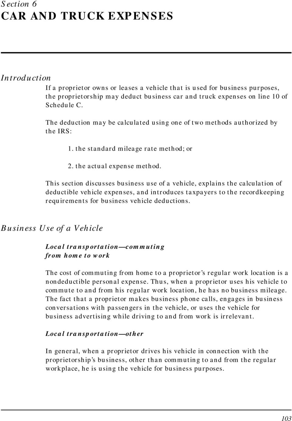 the standard mileage rate method; or 2. the actual expense method.