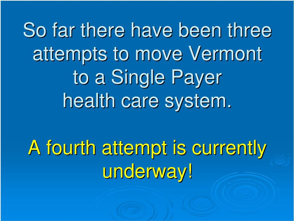 Single Payer health care system.