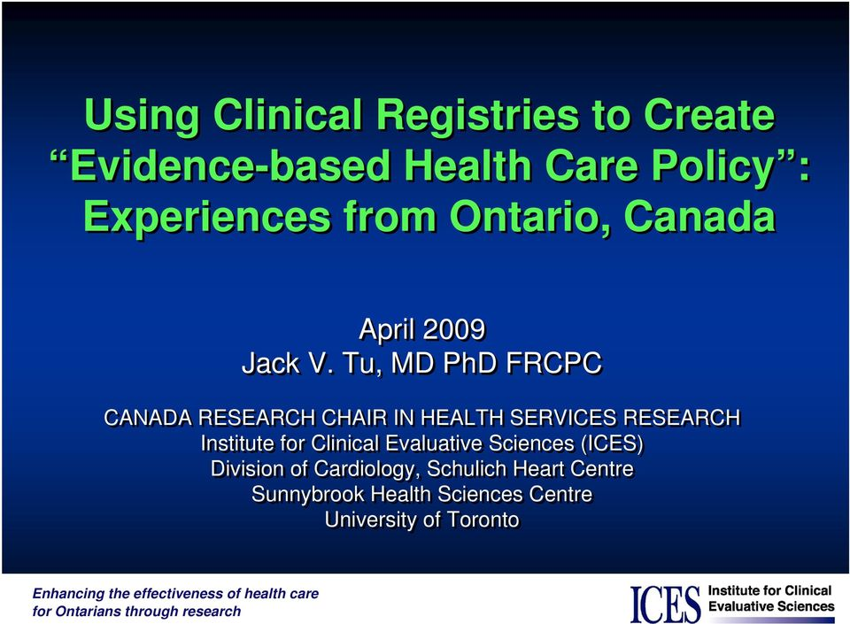 Tu, MD PhD FRCPC CANADA RESEARCH CHAIR IN HEALTH SERVICES RESEARCH Institute for