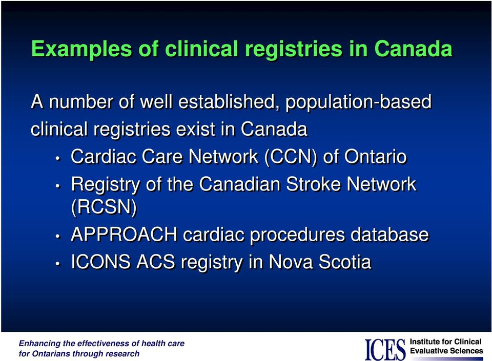 Cardiac Care Network (CCN) of Ontario Registry of the Canadian Stroke