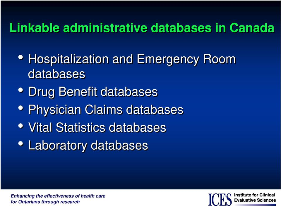 Drug Benefit databases Physician Claims