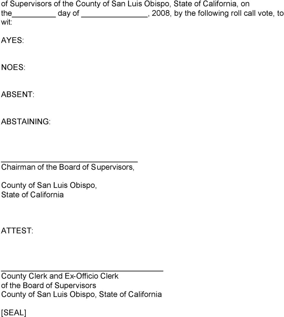 Board of Supervisors, County of San Luis Obispo, State of California ATTEST: County Clerk