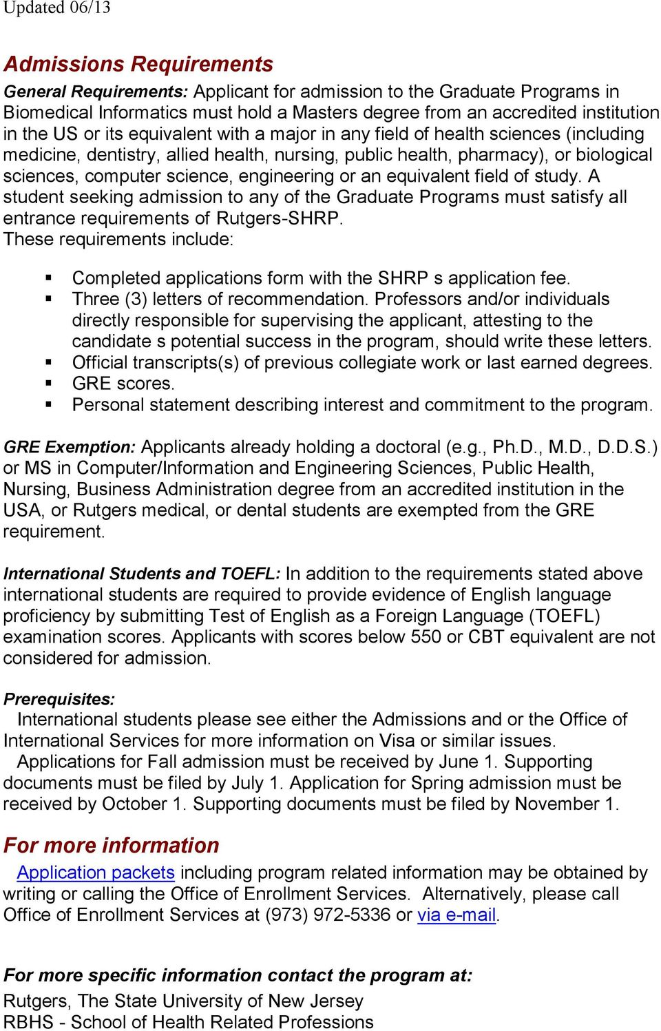 equivalent field of study. A student seeking admission to any of the Graduate Programs must satisfy all entrance requirements of Rutgers-SHRP.