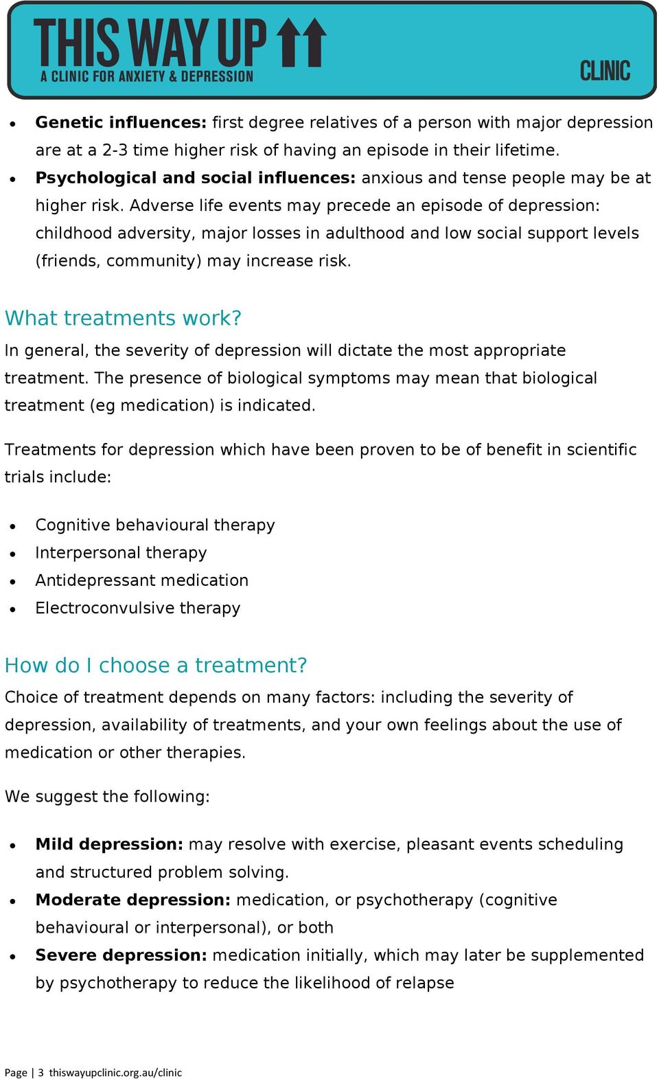 Adverse life events may precede an episode of depression: childhood adversity, major losses in adulthood and low social support levels (friends, community) may increase risk. What treatments work?