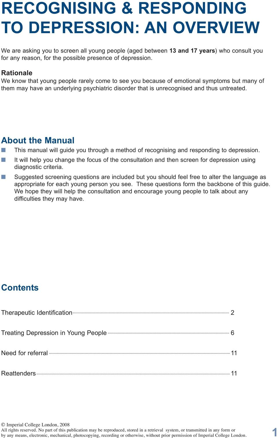 About the Manual This manual will guide you through a method of recognising and responding to depression.
