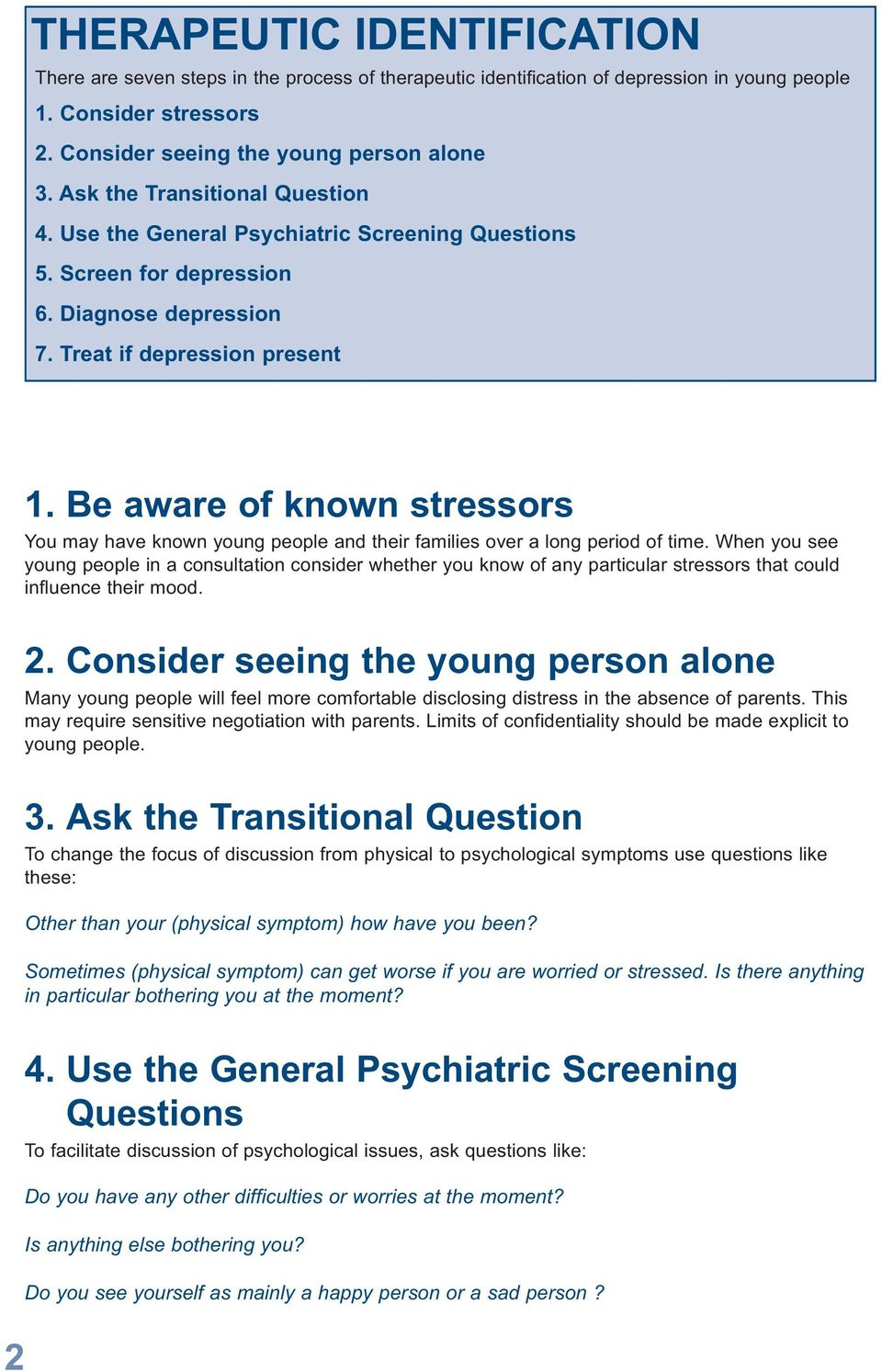Be aware of known stressors You may have known young people and their families over a long period of time.
