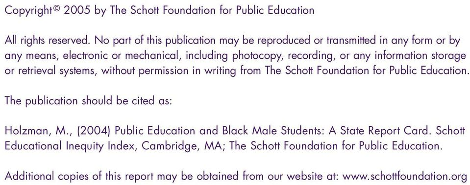 information storage or retrieval systems, without permission in writing from The Schott Foundation for Public Education.