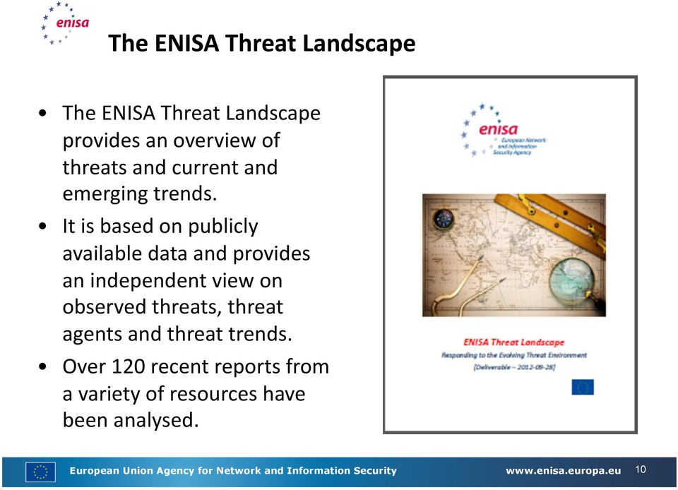 It is based on publicly available data and provides an independent view on observed threats, threat