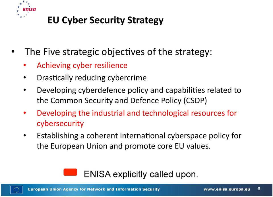 and technological resources for cybersecurity Establishing a coherent interna7onal cyberspace policy for the European Union and