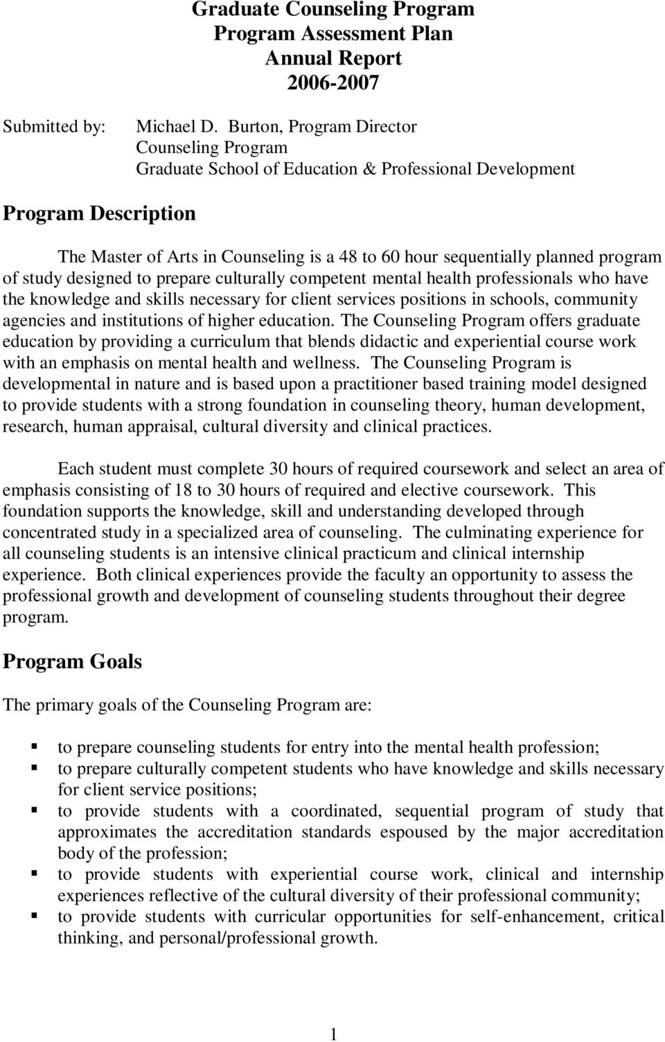 program of study designed to prepare culturally competent mental health professionals who have the knowledge and skills necessary for client services positions in schools, community agencies and