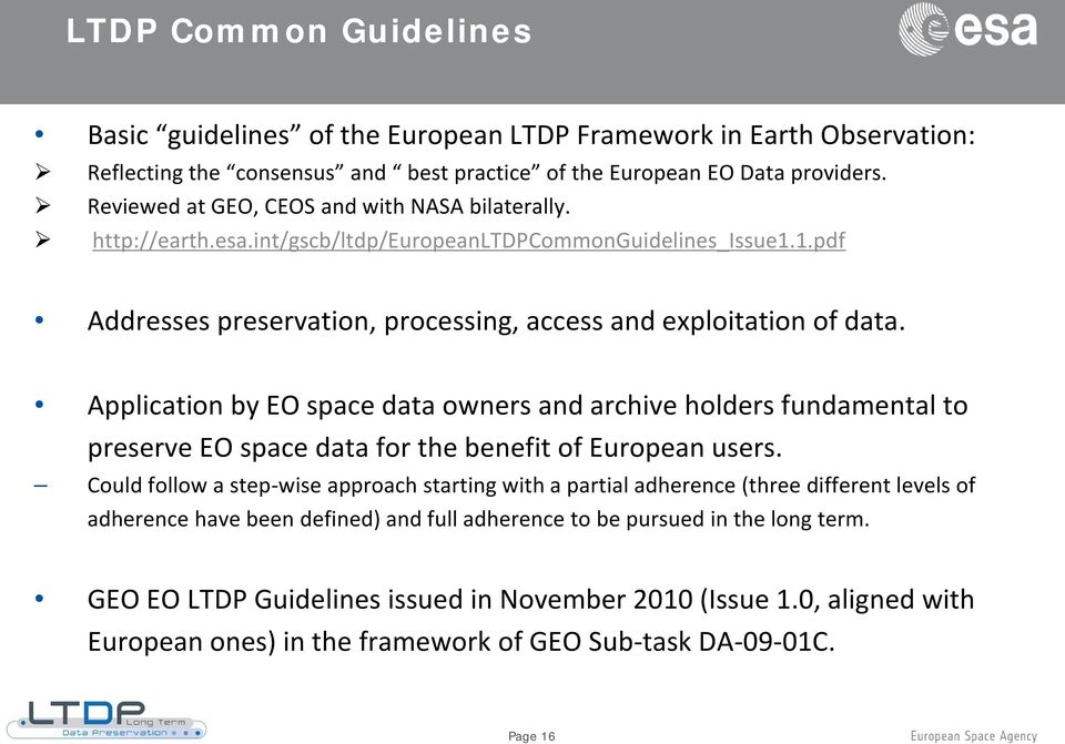 Application by EO space data owners and archive holders fundamental to preserve EO space data for the benefit of European users.
