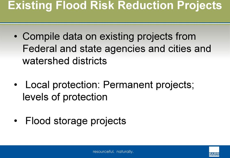 cities and watershed districts Local protection: