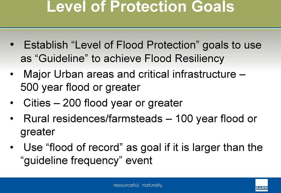 or greater Cities 200 flood year or greater Rural residences/farmsteads 100 year flood
