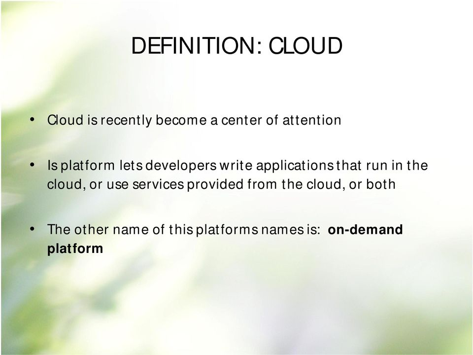 run in the cloud, or use services provided from the cloud, or