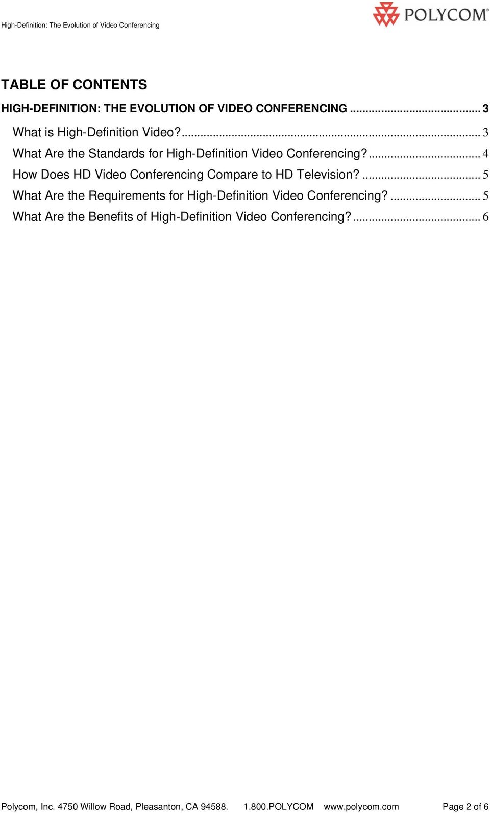 ... 4 How Does HD Video Conferencing Compare to HD Television?