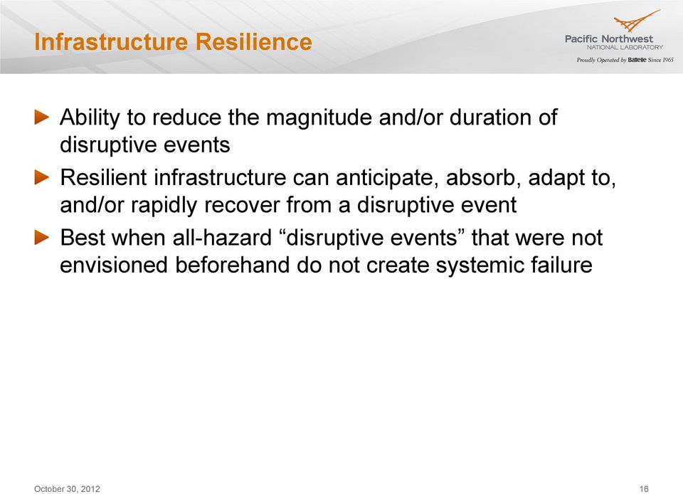 and/or rapidly recover from a disruptive event Best when all-hazard