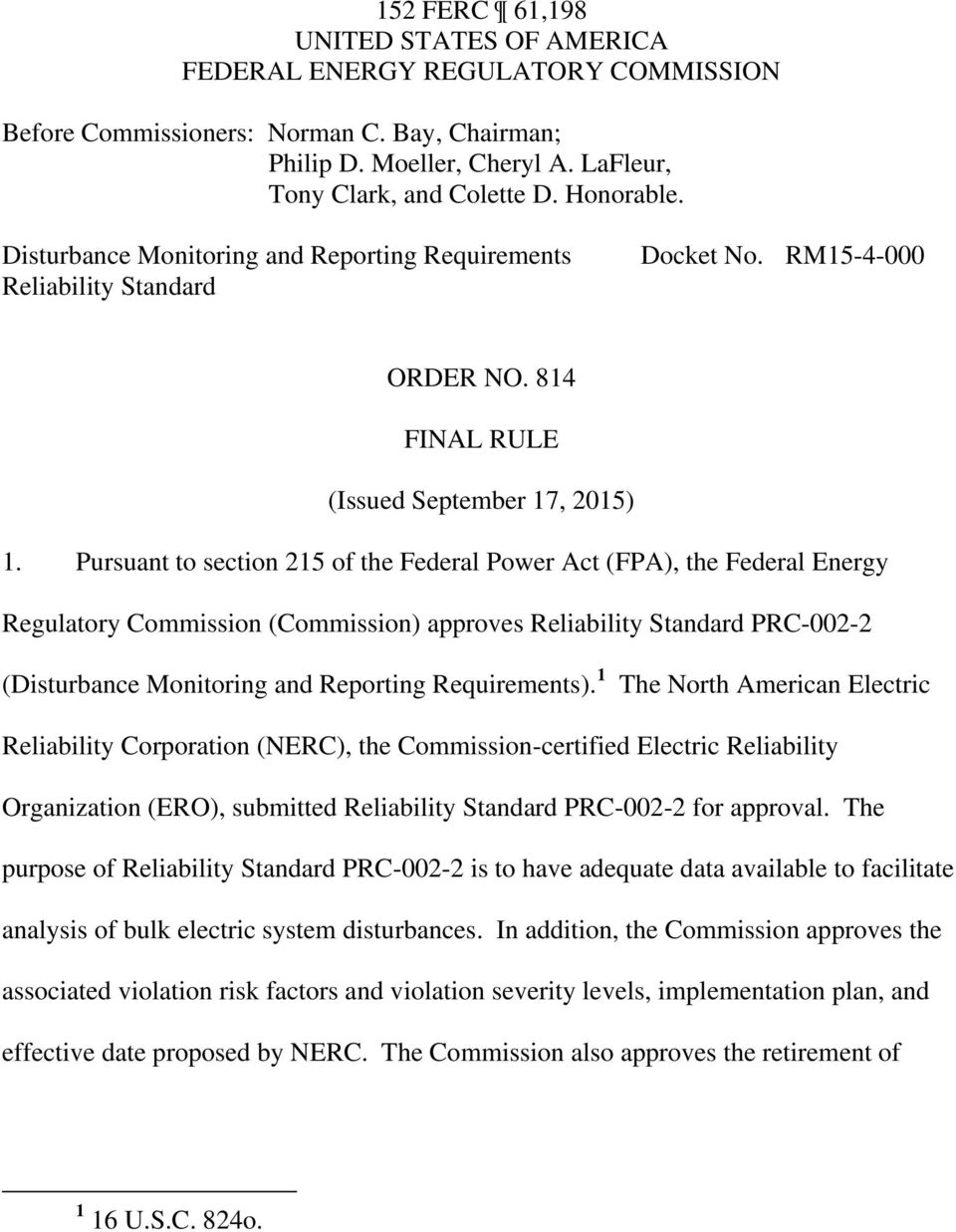Pursuant to section 215 of the Federal Power Act (FPA), the Federal Energy Regulatory Commission (Commission) approves Reliability Standard PRC-002-2 (Disturbance Monitoring and Reporting