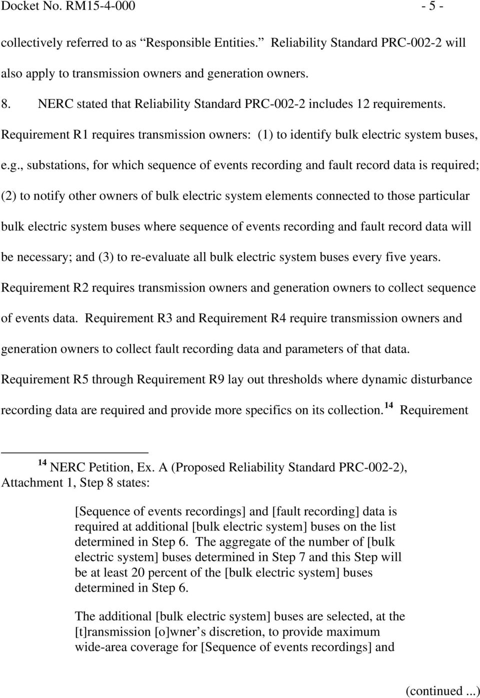 , substations, for which sequence of events recording and fault record data is required; (2) to notify other owners of bulk electric system elements connected to those particular bulk electric system