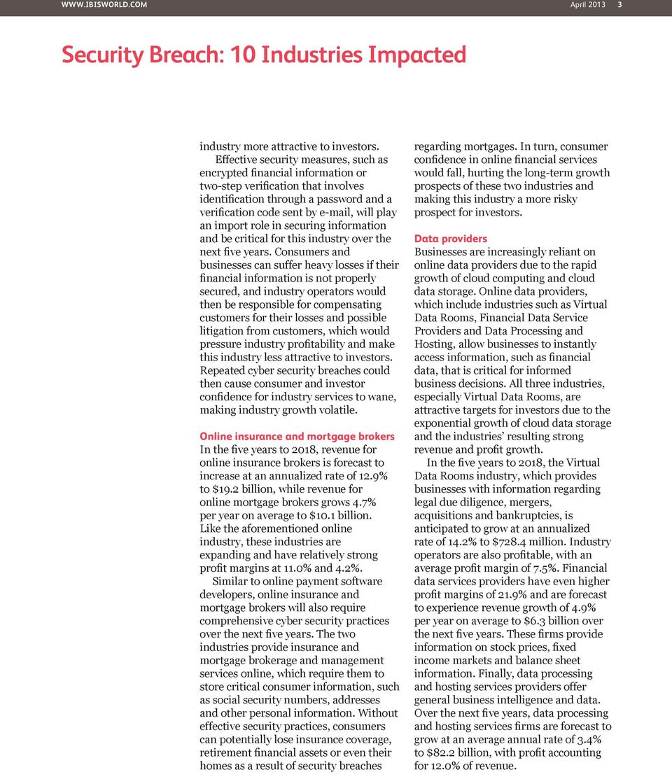 import role in securing information and be critical for this industry over the next five years.