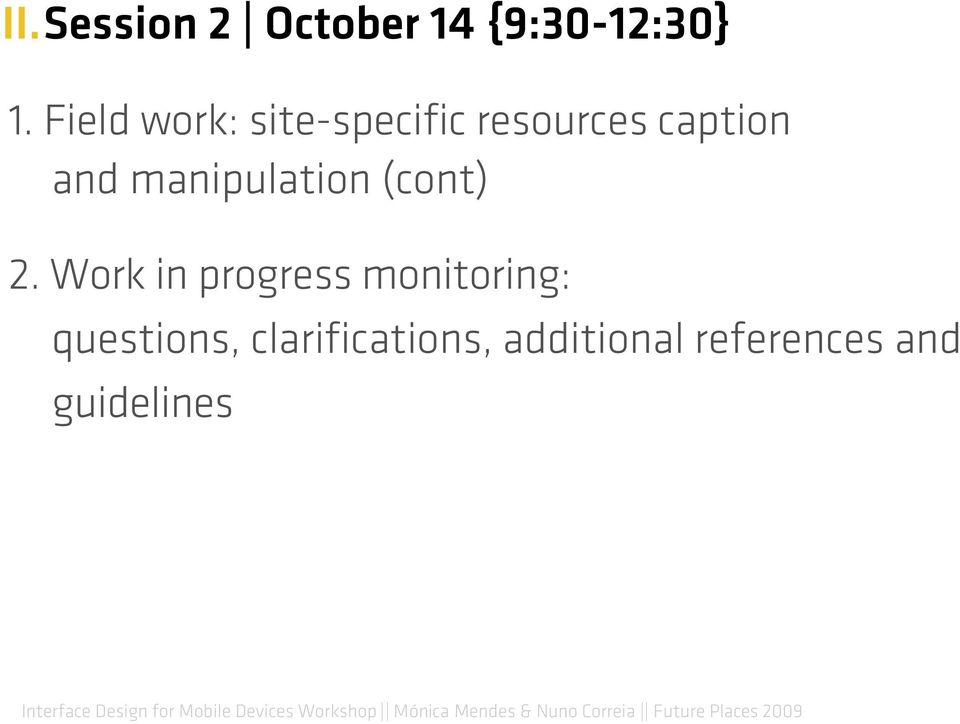 Work in progress monitoring: questions, clarifications, additional