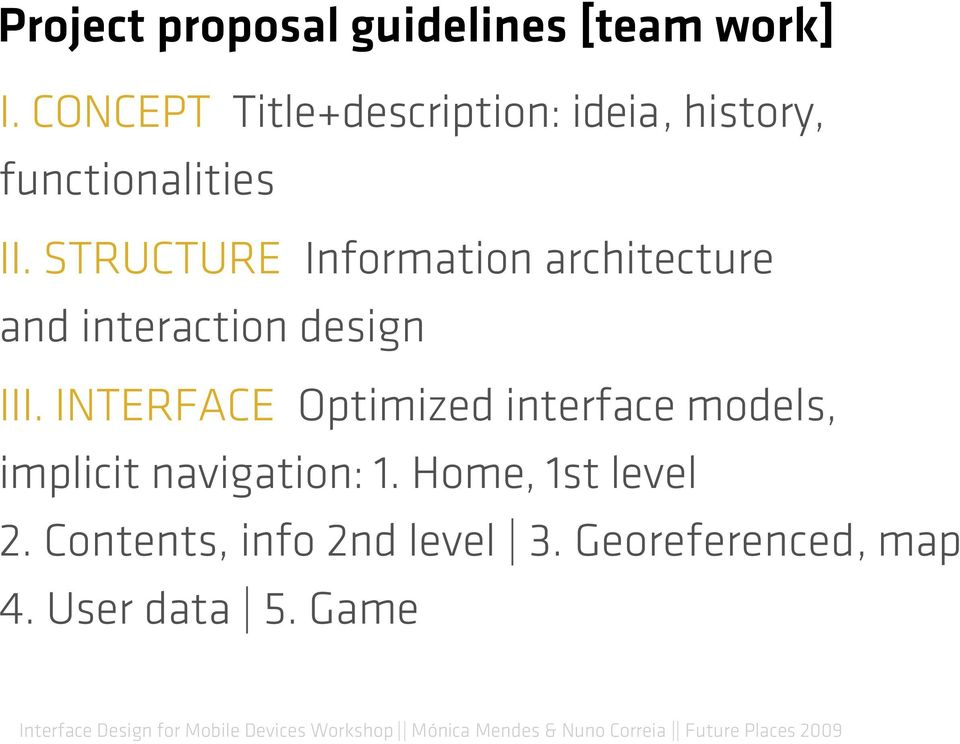 STRUCTURE Information architecture and interaction design III.