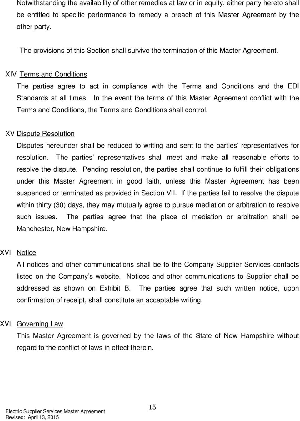 XIV Terms and Conditions The parties agree to act in compliance with the Terms and Conditions and the EDI Standards at all times.