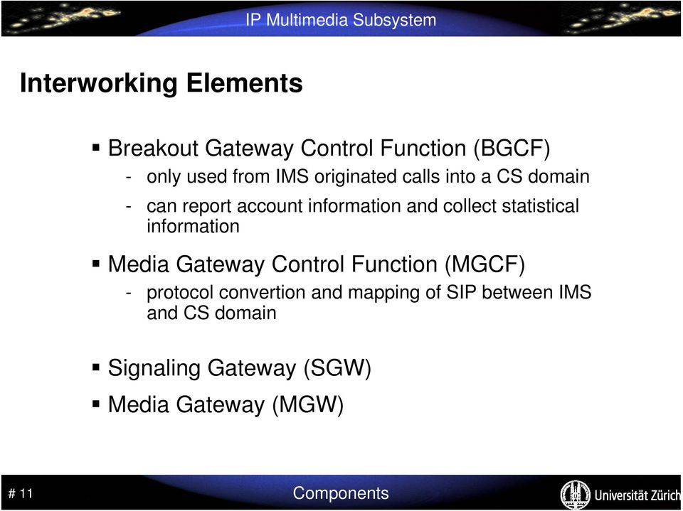 statistical information Media Gateway Control Function (MGCF) - protocol convertion and