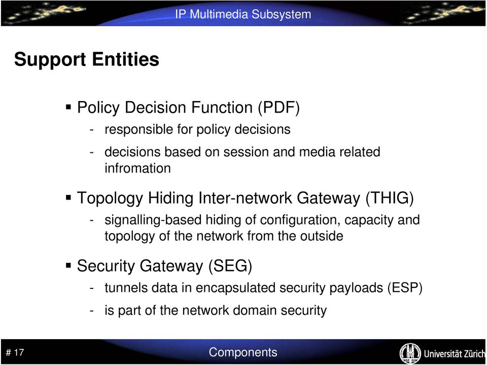 hiding of configuration, capacity and topology of the network from the outside Security Gateway (SEG) -