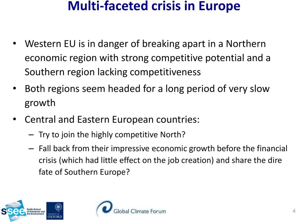 growth Central and Eastern European countries: Try to join the highly competitive North?