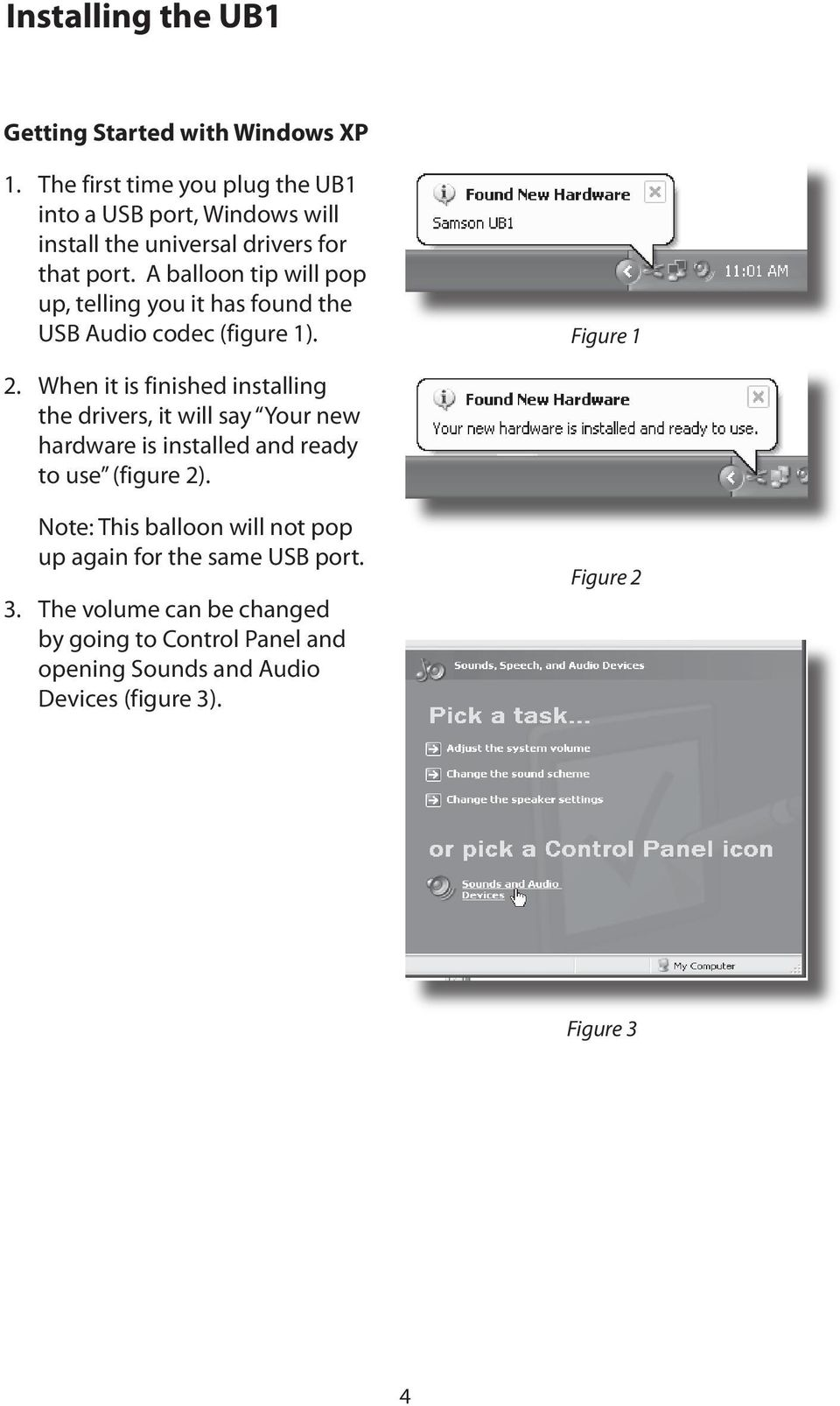 A balloon tip will pop up, telling you it has found the USB Audio codec (figure 1). Figure 1 2.