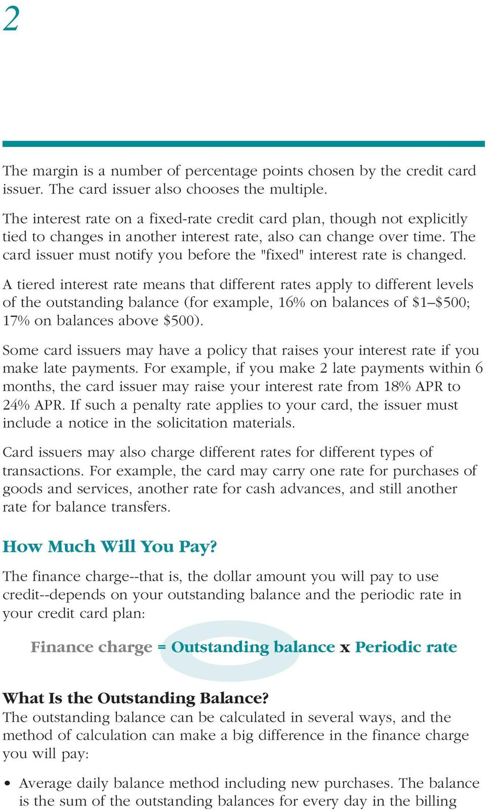 "The card issuer must notify you before the ""fixed"" interest rate is changed."