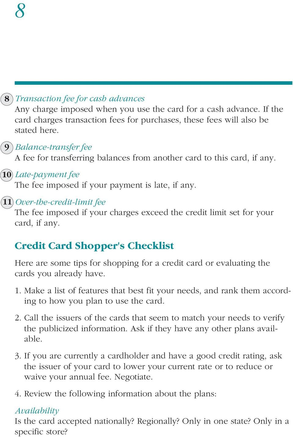 11 Over-the-credit-limit fee The fee imposed if your charges exceed the credit limit set for your card, if any.