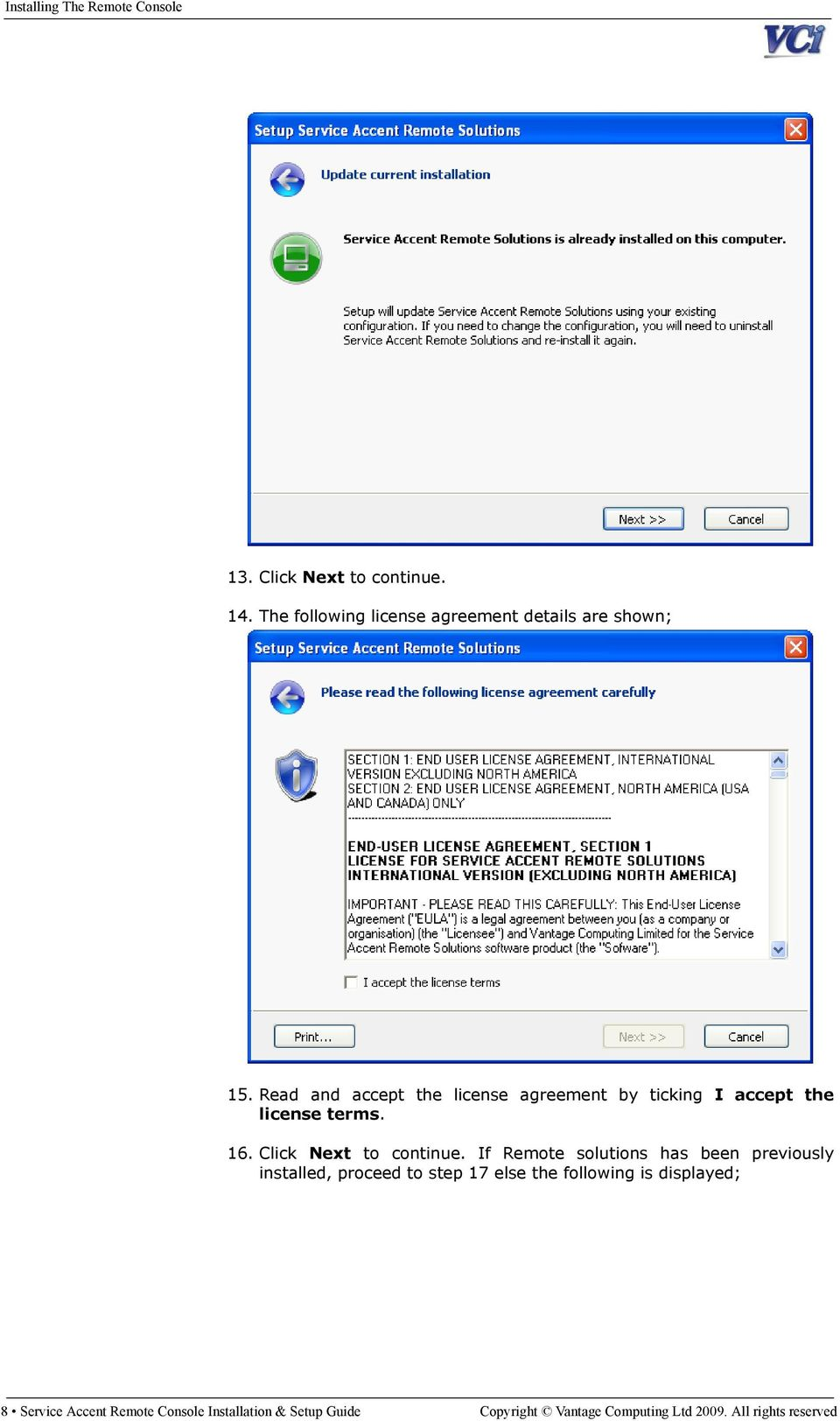 Read and accept the license agreement by ticking I accept the license terms. 16. Click Next to continue.