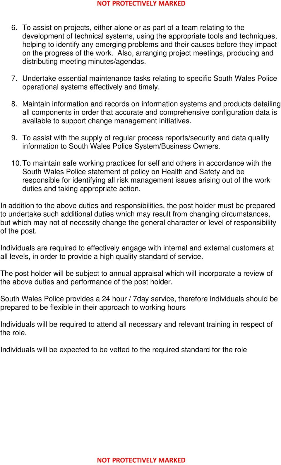 Undertake essential maintenance tasks relating to specific South Wales Police operational systems effectively and timely. 8.