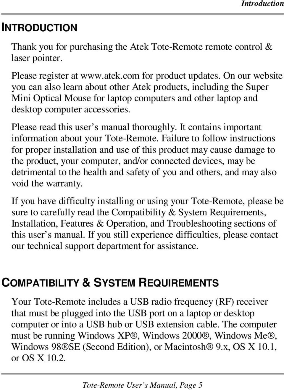 Please read this user s manual thoroughly. It contains important information about your Tote-Remote.