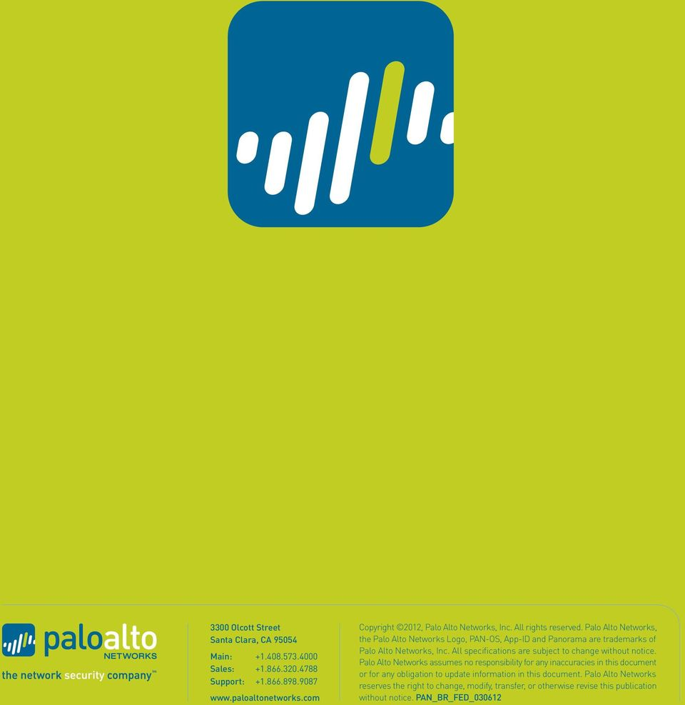 Palo Alto Networks, the Palo Alto Networks Logo, PAN-OS, App-ID and Panorama are trademarks of Palo Alto Networks, Inc.