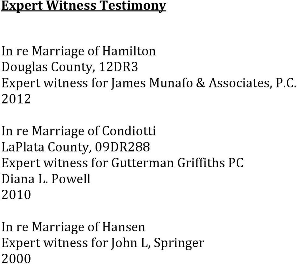 2012 In re Marriage of Condiotti LaPlata County, 09DR288 Expert witness for