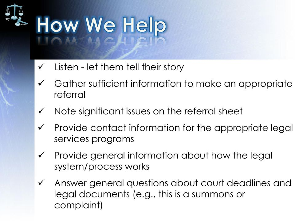 appropriate legal services programs Provide general information about how the legal system/process