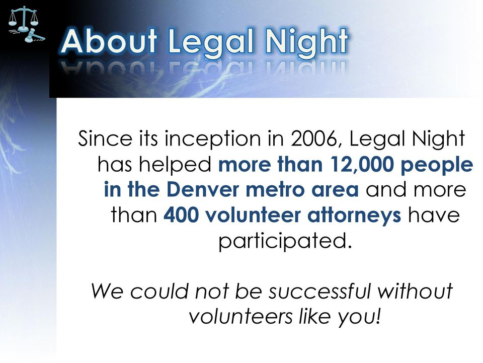 more than 400 volunteer attorneys have participated.