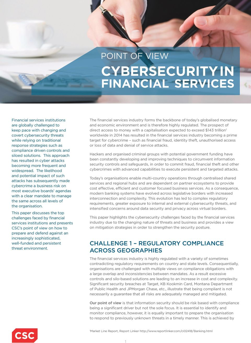 The likelihood and potential impact of such attacks has subsequently made cybercrime a business risk on most executive boards agendas with a clear mandate to manage the same across all levels of the