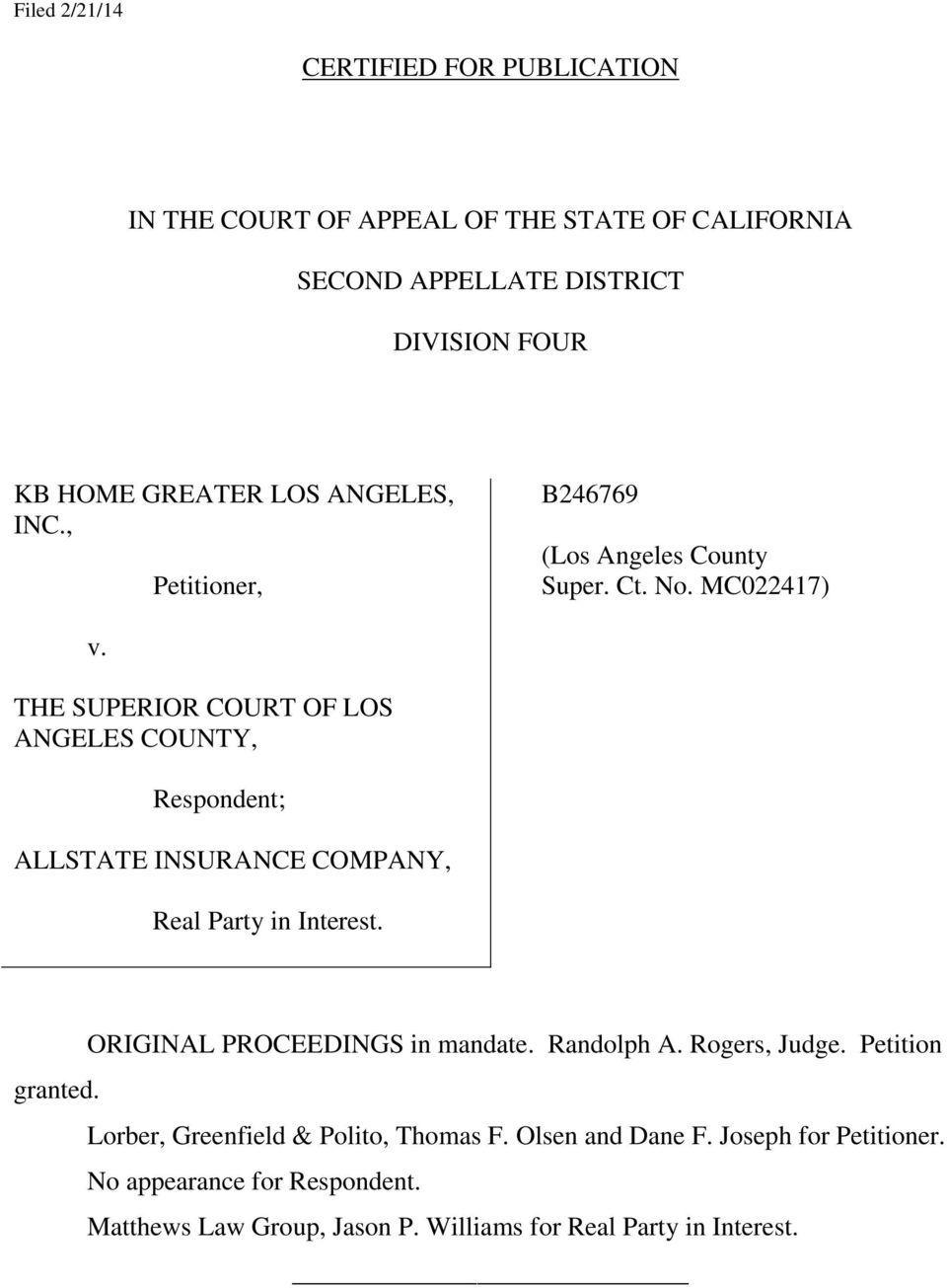 THE SUPERIOR COURT OF LOS ANGELES COUNTY, Respondent; ALLSTATE INSURANCE COMPANY, Real Party in Interest. ORIGINAL PROCEEDINGS in mandate.