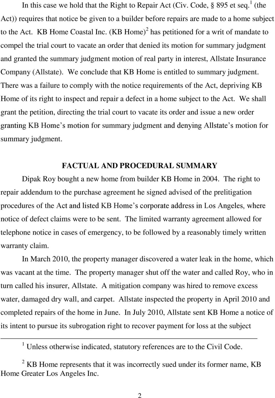 (KB Home) 2 has petitioned for a writ of mandate to compel the trial court to vacate an order that denied its motion for summary judgment and granted the summary judgment motion of real party in