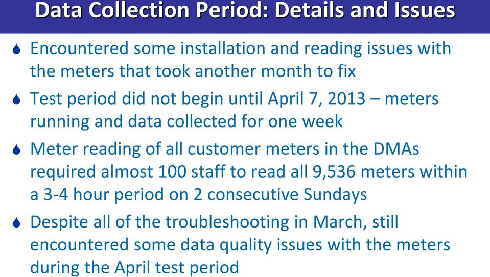 customer meters in the DMAs required almost 100 staff to read all 9,536 meters within a 3-4 hour period on 2 consecutive Sundays