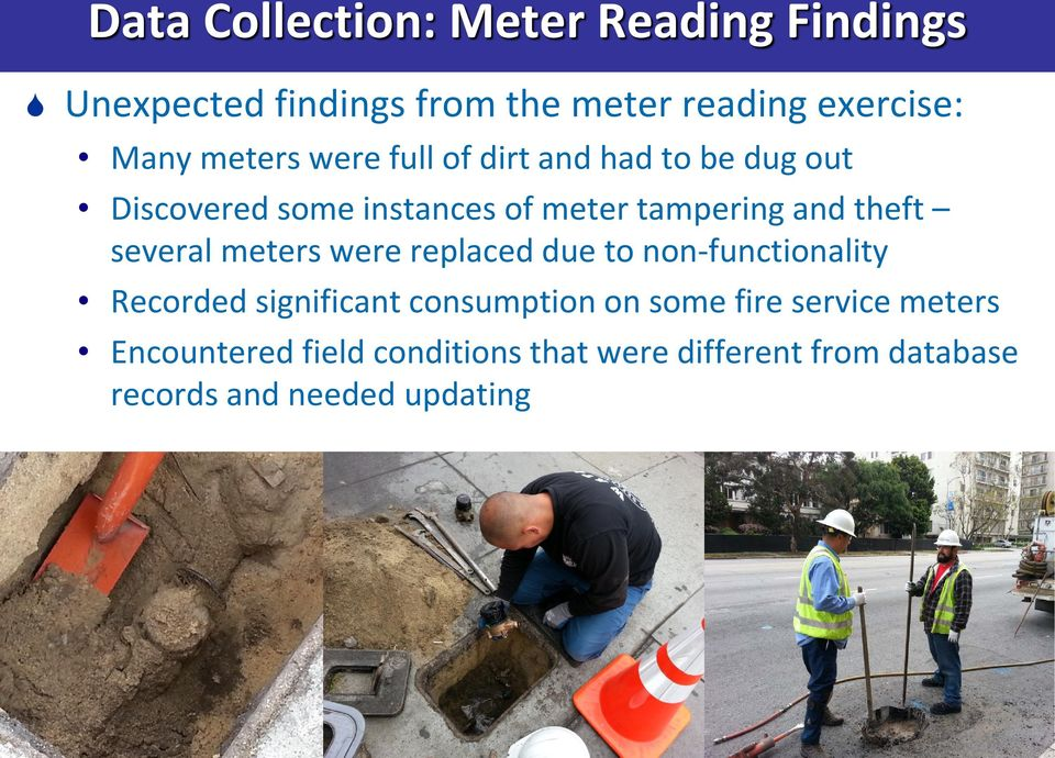 several meters were replaced due to non-functionality Recorded significant consumption on some fire