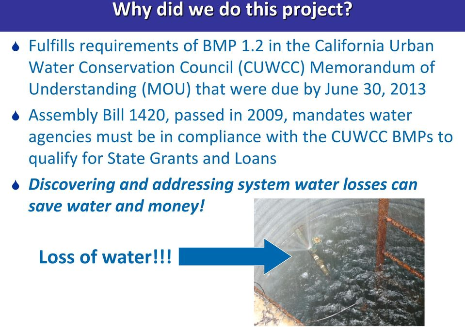 were due by June 30, 2013 Assembly Bill 1420, passed in 2009, mandates water agencies must be in