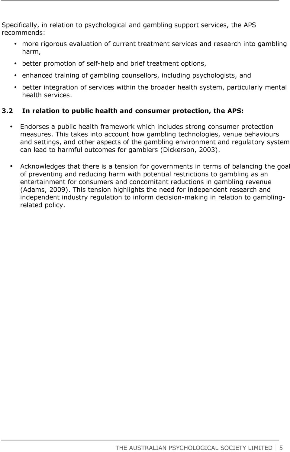 health services. 3.2 In relation to public health and consumer protection, the APS: Endorses a public health framework which includes strong consumer protection measures.
