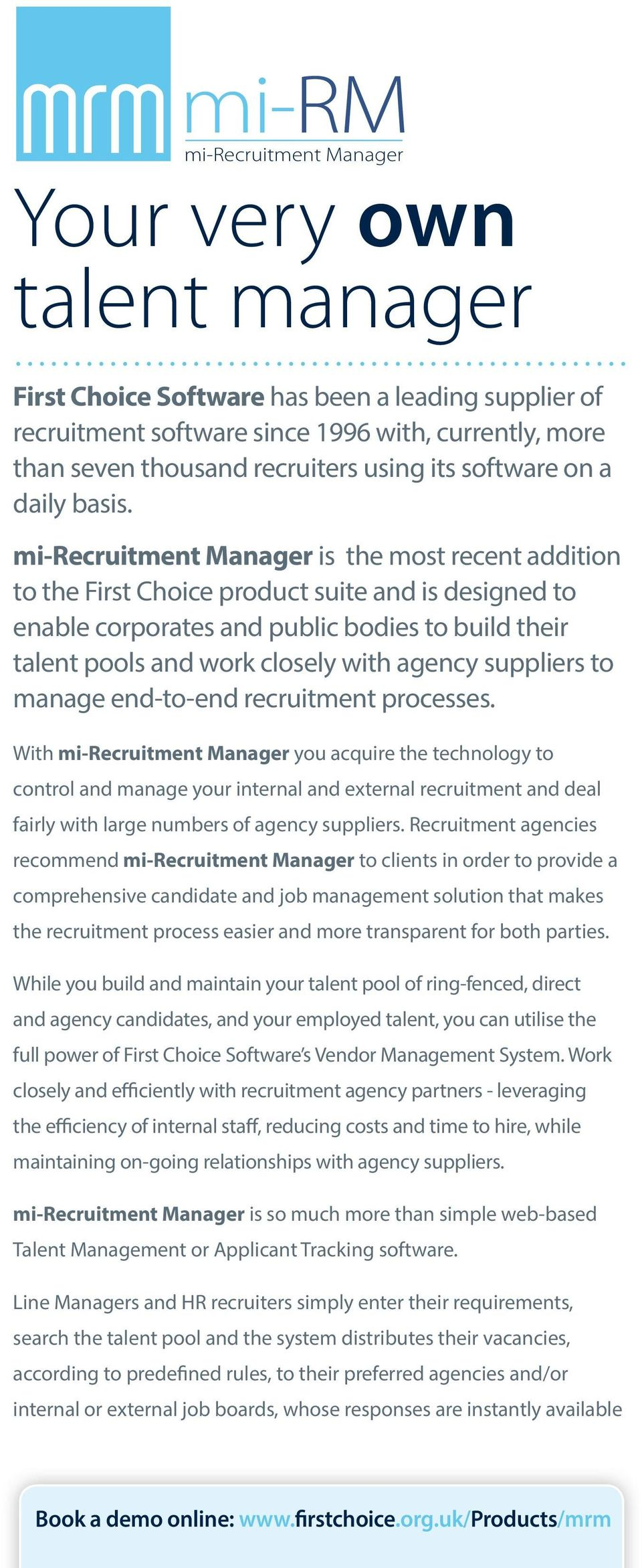 mi-recruitme Manager is the most rece addition to the First Choice product suite and is designed to enabe corporates and pubic bodies to buid their tae poos and work cosey with agency suppiers to